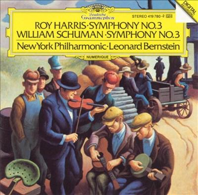 Roy Harris: Symphony No. 3; William Schuman: Symphony No. 3