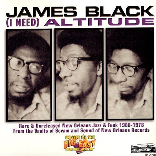 I Need Altitude: Rare & Unreleased New Orleans Jazz & Funk 1968-1978