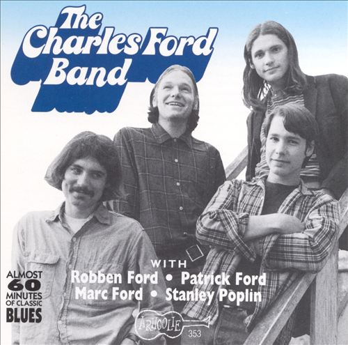 The Charles Ford Band: With Robben, Mark & Pat Ford