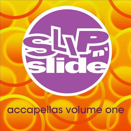 Slip 'N' Slide Accapellas, Vol. 1