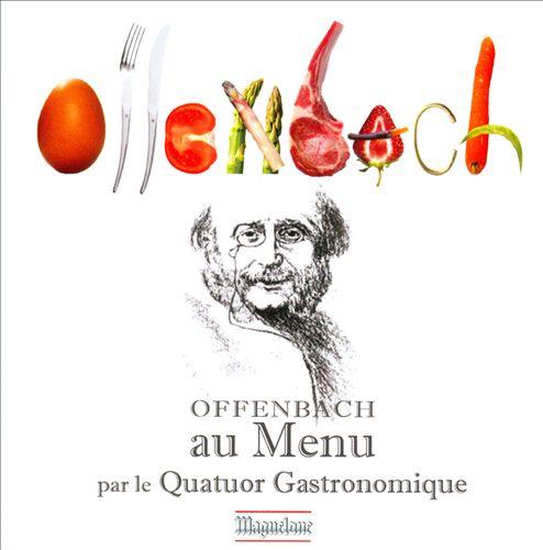 Offenbach au Menu par le Quatuor Gastronomique