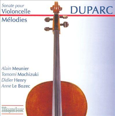 Duparc: Sonate pour Violoncelle; Mélodies