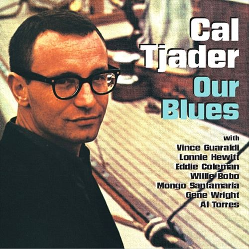 Our Blues: Concert on the Campus/Cal Tjader