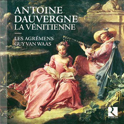 Antoine Dauvergne: La Vénitienne