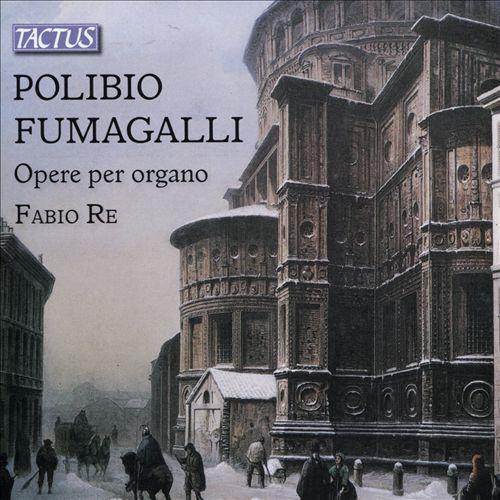 Polibio Fumagalli: Opere per Organo