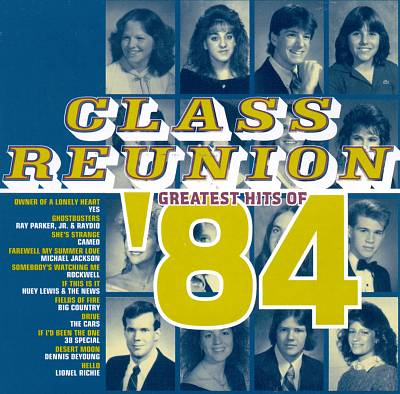 Class Reunion: The Greatest Hits of 1984