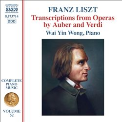 Franz Liszt: Complete Piano Music, Vol. 52 - Transcriptions from Operas by Auber and Verdi