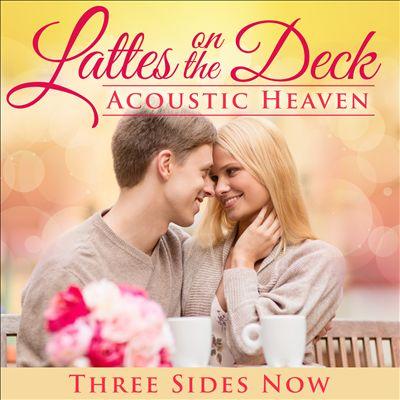 Latte's on the Deck: Acoustic Heaven