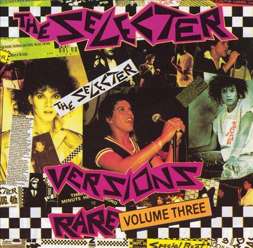 Selecter: Rare, Vol. 3 - Versions