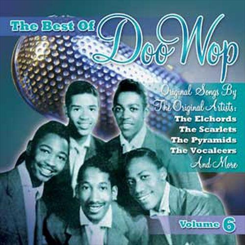 The Best of Doo Wop, Vol. 6