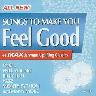 Songs to Make You Feel Good: 40 Uplifting Classics