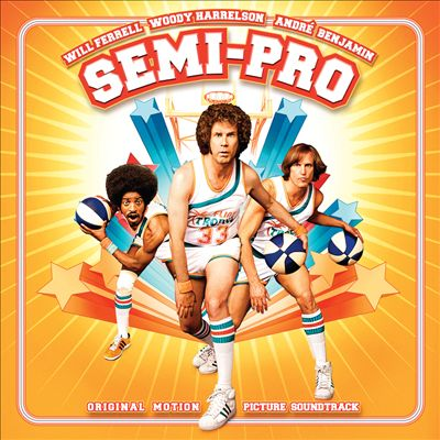 Semi-Pro: Original Motion Picture Soundtrack