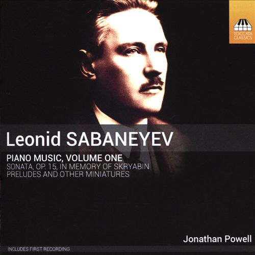 Sabaneyev: Piano Music, Vol. 1