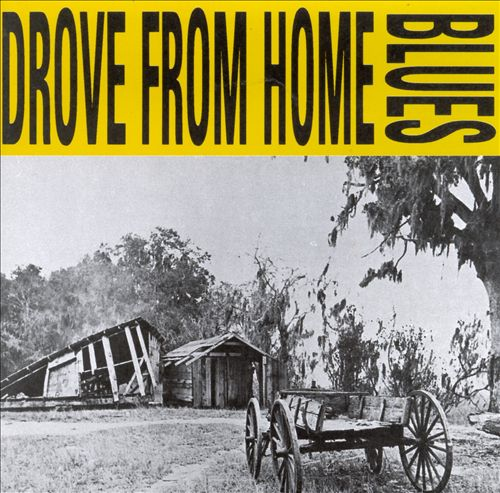 Drove from Home Blues