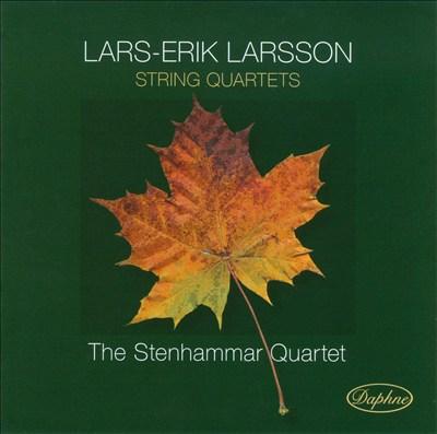 Lars-Erik Larsson: String Quartets