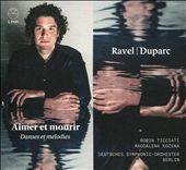 Ravel, Duparc: Aimer et mourir - Danses et mélodies