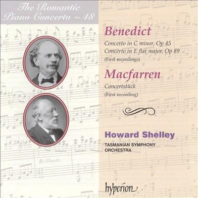 The Romantic Piano Concerto, Vol. 48: Julius Benedict & Walter Macfarren