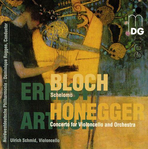 Ernse Bloch: Schelomo; Arthur Honegger: Concerto for Violoncello and Orchestra