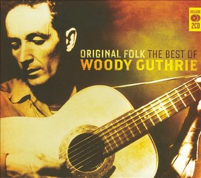 Original Folk: The Best of Woody Guthrie