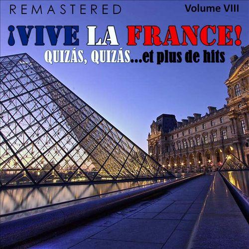 ¡Vive la France!, Vol. 8 - Quizás, quizás... et plus de Hits