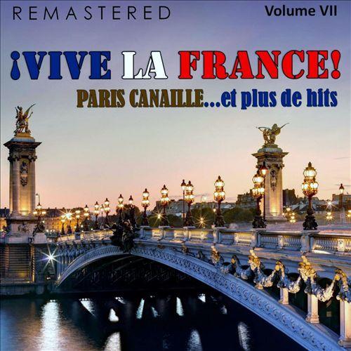 ¡Vive la France!, Vol. 7 - Paris canaille... et plus de Hits