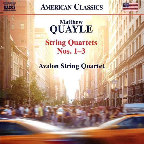 Matthew Quayle: String Quartets Nos. 1-3