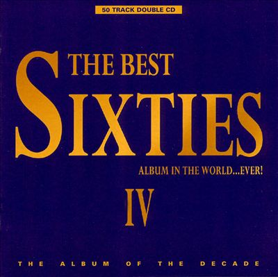 The Best Sixties Album in the World...Ever! [1998]