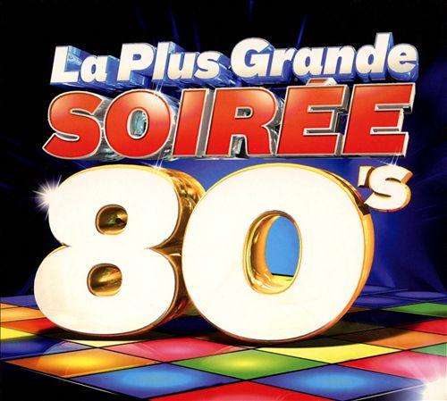 La Plus Grande Soirée 80's [2008]