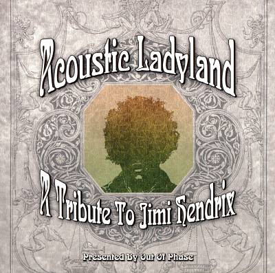 Acoustic Ladyland: A Tribute to Jimi Hendrix