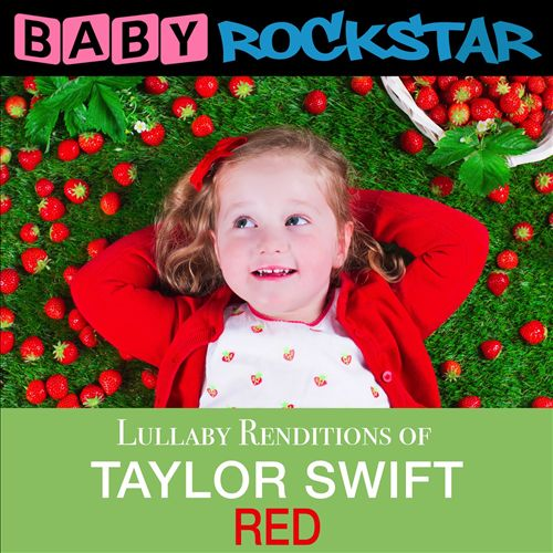 Lullaby Renditions of Taylor Swift: Red