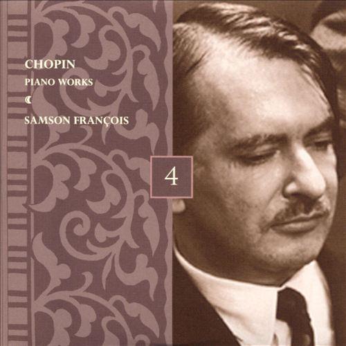 Chopin: Piano Works, Vol. 4