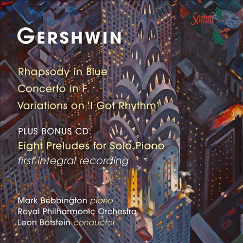 Gershwin: Rhapsody in Blue; Concerto in F; Variations on