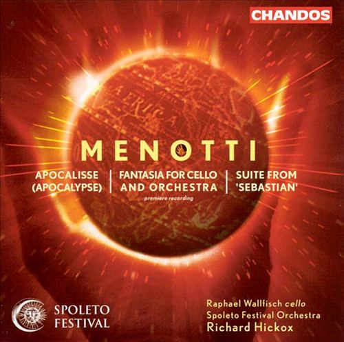 Gian Carlo Menotti: Apocalypse; Fantasie for Cello and Orchestra; Suite from Sebastian