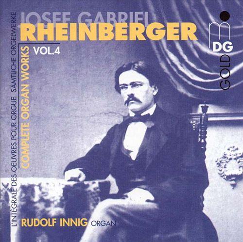 Rheinberger: Complete Organ Works Vol. 4