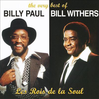 The Very Best of Billy Paul/Bill Withers: Les Rois de La Soul