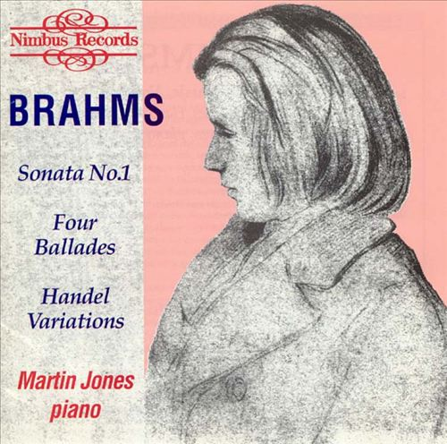 Brahms: Sonata No. 1; Four Ballads; Handel Variations