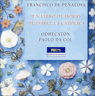 Francisco de Peñalosa: Un Libro de Horas de Isabel la Católica