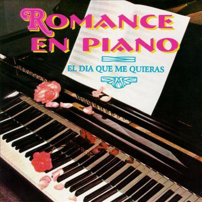 Romance en Piano: El Dia Que Me Quieras
