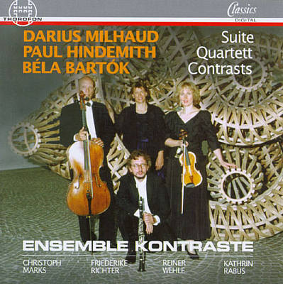 Milhaud: Suite; Hindemith: Quartett; Bartók: Contrasts