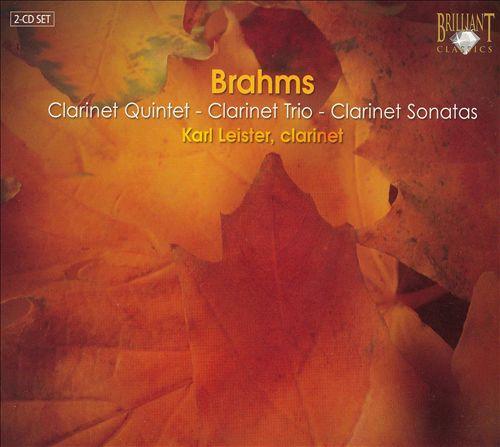 Brahms: Clarinet Quintet; Clarinet Trio; Clarinet Sonatas