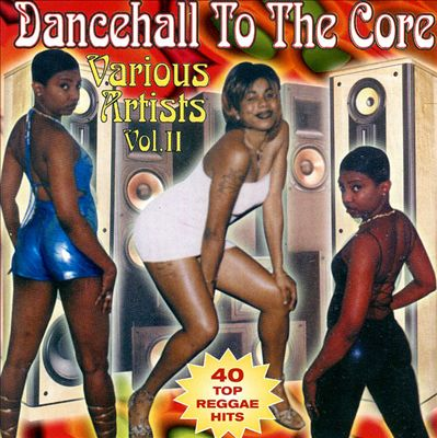 Dancehall to the Core, Vol. 2