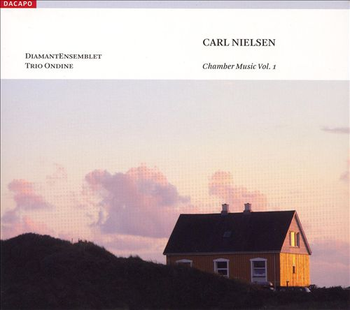 Carl Nielsen: Chamber Music, Vol. 1