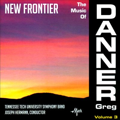 New Frontier: The Music of Danner Greg