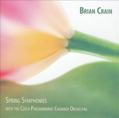 Brian Crain: Spring Symphonies