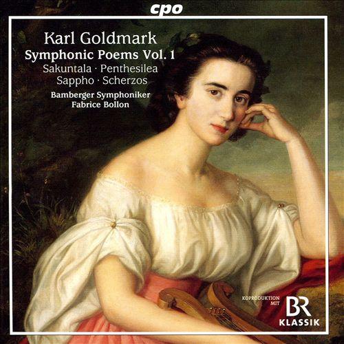 Karl Goldmark: Symphonic Poems, Vol. 1