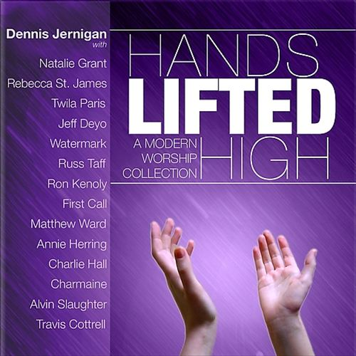 Hands Lifted High: A Modern Worship Collection
