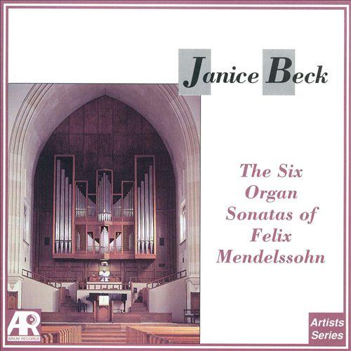 The Six Organ Sonatas of Felix Mendelssohn