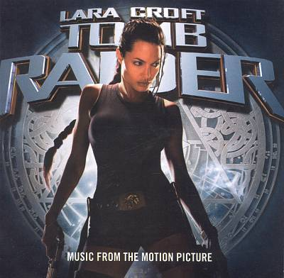 Lara Croft: Tomb Raider [Original Motion Picture Soundtrack]