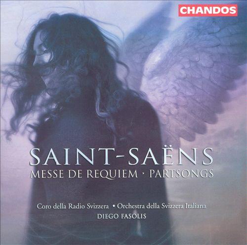 Saint-Saëns: Messe de Requiem; Partsongs
