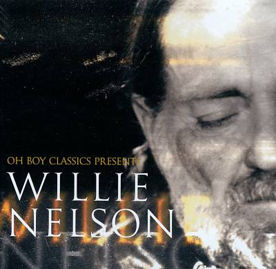 Oh Boy Records Classics Presents: Willie Nelson